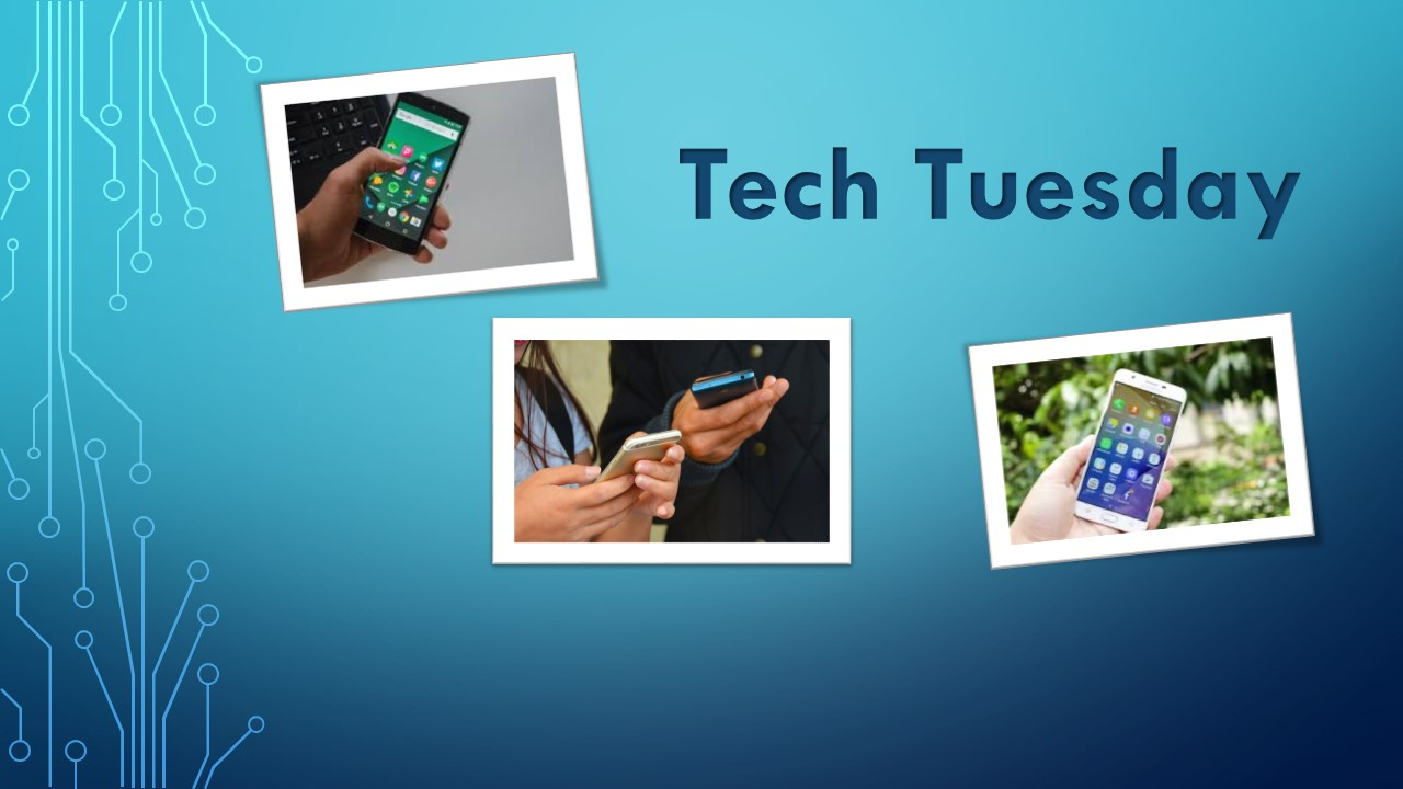 Tech Tuesday – Tuesday May 1st
