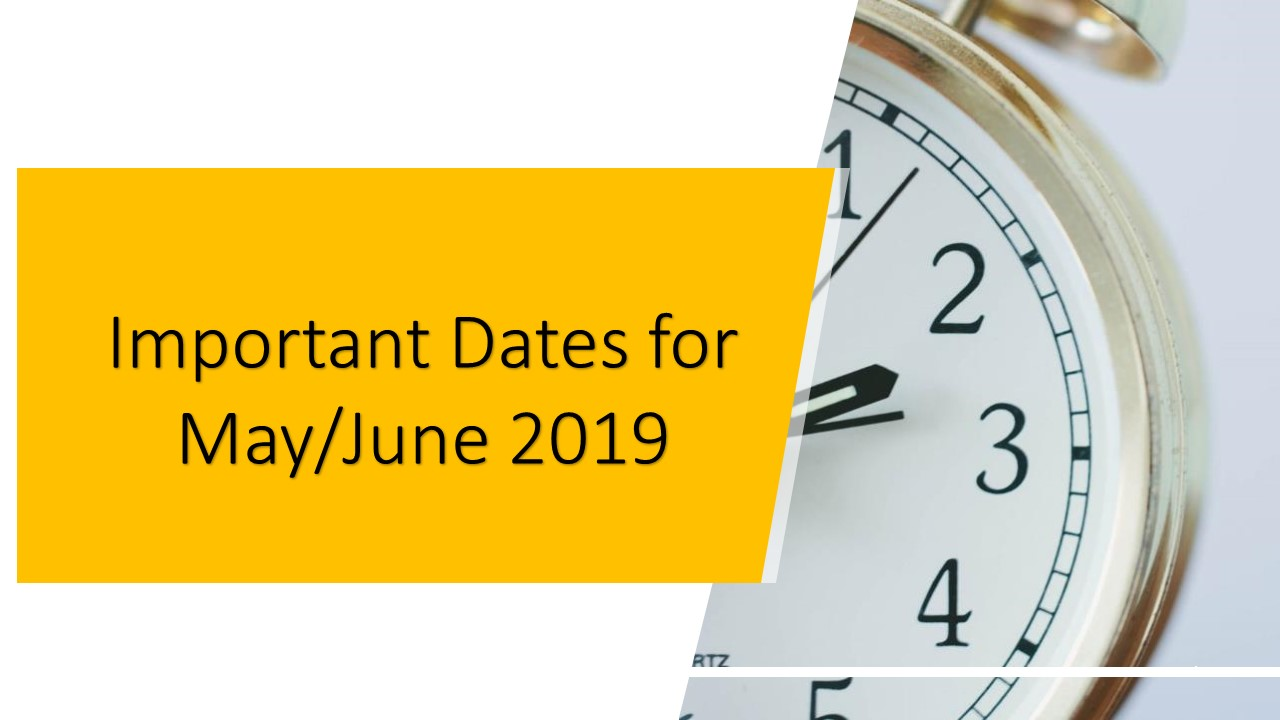 Important Dates for May & June 2019